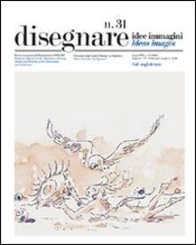 Disegnare. Idee, immagini. Ediz. italiana e inglese. Vol. 31 - copertina