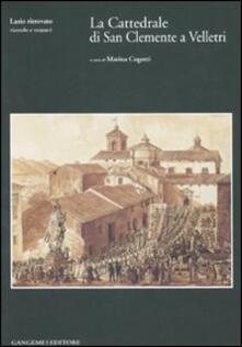 La Cattedrale di San Clemente a Velletri. Ediz. illustrata. Con CD-ROM - copertina