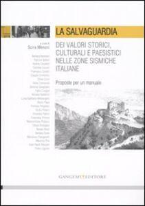 Libro La salvaguardia dei valori storici, culturali e paesistici nelle zone sismiche italiane. Proposte per un manuale