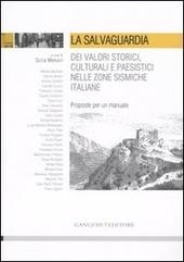 La salvaguardia dei valori storici, culturali e paesistici nelle zone sismiche italiane. Proposte per un manuale
