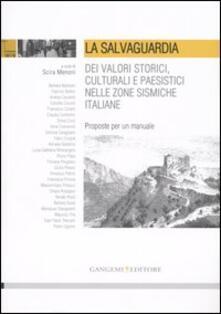 La salvaguardia dei valori storici, culturali e paesistici nelle zone sismiche italiane. Proposte per un manuale - copertina