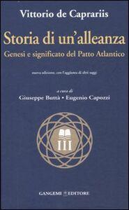 Foto Cover di Storia di un'alleanza. Genesi e significato del patto Atlantico, Libro di Vittorio De Caprariis, edito da Gangemi
