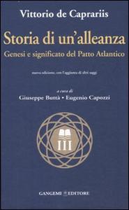 Libro Storia di un'alleanza. Genesi e significato del patto Atlantico Vittorio De Caprariis