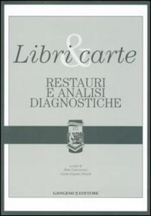 Libri & carte. Restauri e analisi diagnostiche. Ediz. illustrata - copertina