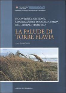 La palude di Torre Flavia. Biodiversità, gestione, conservazione di un'area umida del litorale tirrenico - copertina