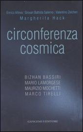 Circonferenza cosmica. Catalogo della mostra (Roma, 13 dicembre-30 marzo 2007). Ediz. italiana e inglese