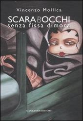 Scarabocchi senza fissa dimora. Catalogo della mostra (Roma, 15 dicembre 2006-7 gennaio 2007)