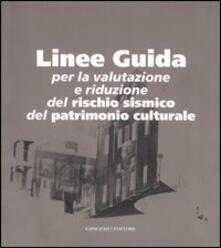 Linee guida. Per la valutazione e riduzione del rischio sismico del patrimonio culturale - copertina