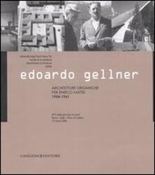 Edoardo Gellner. Architetture organiche per Enrico Mattei 1954-1961. Atti della giornata di studi (Roma, Gela, Pieve di Cadore 17 marzo 2005) - copertina
