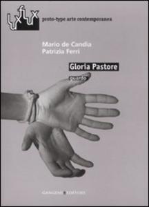 Libro Gloria Pastore. Guardo. Catalogo della mostra (Roma, 2007) Mario De Candia , Patrizia Ferri