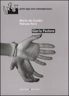 Gloria Pastore. Guardo. Catalogo della mostra (Roma, 2007) - Mario De Candia,Patrizia Ferri - copertina