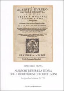 Albrecht Dürer e la teoria delle proporzioni dei corpi umani. In appendice l'edizione del 1591 - Marcello Pezza - copertina