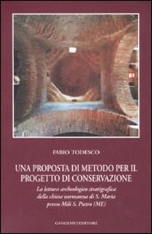 Una proposta di metodo per il progetto di conservazione. La lettura archeologico stratigrafica della chiesa normanna di S. Maria presso Mili S. Pietro (ME) - Fabio Todesco - copertina