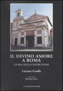 Il Divino Amore a Roma. Storia della costruzione - Luciano Garella - copertina