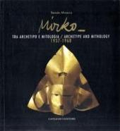 Mirko. Tra archetipo e mitologia-Archetype and mithology 1937-1968. Catalogo della mostra (New York)