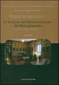 Foto Cover di L' Archivio del Museo Centrale del Risorgimento. Guida ai fondi documentari, Libro di  edito da Gangemi