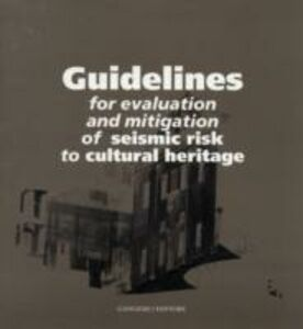Foto Cover di Guidelines for evaluation and mitigation of seismic risk to cultural heritage, Libro di  edito da Gangemi