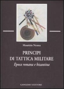 Principi di tattica militare. Epoca romana e bizantina - Maurizio Nenna - copertina