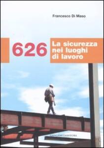 626. La sicurezza nei luoghi di lavoro