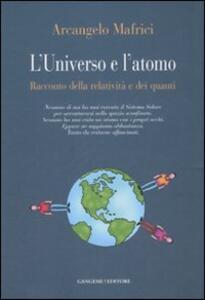 L' universo e l'atomo. Racconto della relatività e dei quanti