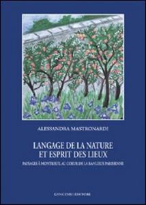 Libro Langage de la nature et esprit des lieux. Paysages à Montreuil au coeur de la banlieue parisienne Alessandra Mastronardi
