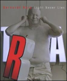 Bernardí Roig. Light never lies.Catalogo della mostra (Roma, 6 luglio-16 settembre 2007) - copertina
