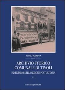 Archivio storico comunale di Tivoli. Vol. 2: Inventario della sezione postunitaria.