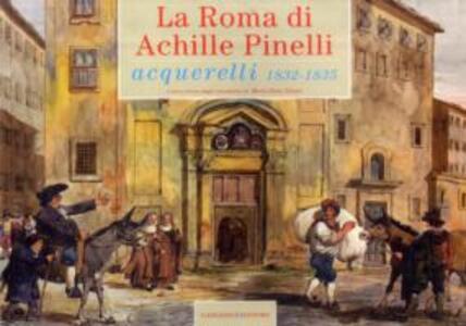 La Roma di Achille Pinelli. Acquerelli 1832-1835