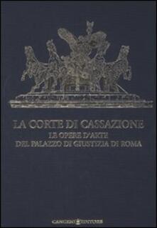 La Corte di Cassazione. Le opere d'arte del Palazzo di Giustizia di Roma - copertina