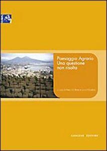 Libro Paesaggio agrario. Una questione non risolta Anna Di Bene , Luca D'Eusebio