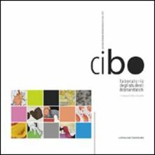 Cibo. Laboratorio degli studenti di Cesare Tacchi, Liceo artistico Ripetta. Giornata mondiale dell'alimentazione 2007 - copertina