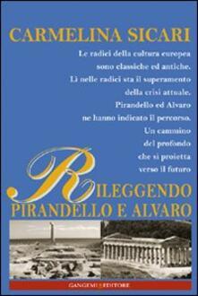 Rileggendo Pirandello e Alvaro. Il segreto di Melusina - Carmelina Sicari - copertina