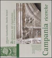 Campania ricerche. Architettura del classicismo tra Quattrocento e Cinquecento - copertina