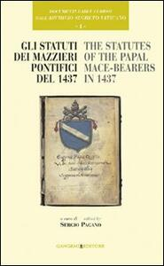 Documenti rari e curiosi dell'Archivio Segreto Vaticano. Vol. 1: Gli statuti dei mazzieri pontifici del 1437­The statutes of the papal mace-bearers in 1437.