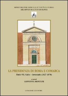 La presenza di Roma e Comarca. Titolo VII, culto. Inventario 81827-1870 - copertina