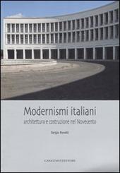Modernismi italiani. Architettura e costruzione nel Novecento