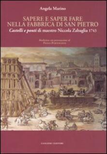 Sapere e saper fare nella fabbrica di San Pietro. «Castelli e ponti» di maestro Niccola Zabaglia 1743 - Angela Marino - copertina