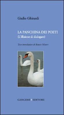 La panchina dei poeti (l'illusione di dialogare) - Giulio Ghirardi - copertina