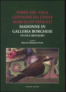 Perin del Vaga, Giovanni da Udine, Marcello Venusti. Madonne in Galleria Borghese: studi e restauro - copertina