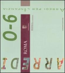 Arredi per l'infanzia 0-6 anni - Franco M. Rossetti,Sabrina Lombardozzi - copertina