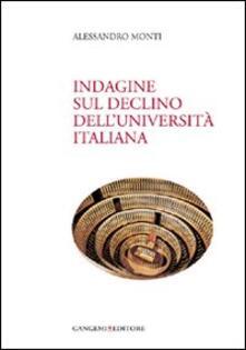 Indagine sul declino dell'università italiana - Alessandro Monti - copertina