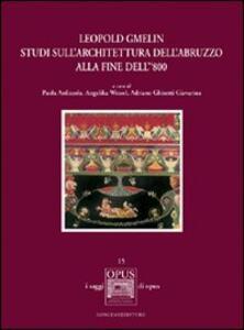 Leopold Gmelin. Studi sull'architettura dell'Abruzzo alla fine dell' 800