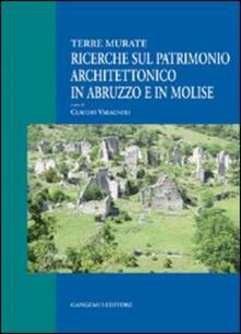 Ricerche sul patrimonio architettonico in Abruzzo e in Molise. Terre murate - Claudio Varagnoli - copertina