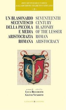 Un blasonario secentesco della piccola e media aristocrazia romana - Luca Becchetti,Gianni Venditti - copertina