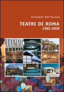Teatri di Roma (1980-2008) - Fernando Bevilacqua - copertina