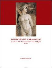 Polidoro da Caravaggio. Il restauro delle decorazioni del Casino del Bufalo-Roma