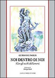 Foto Cover di Noi dentro di noi (con gli occhi dell'amore), Libro di Guido De Paolis, edito da Gangemi