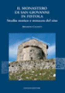 Libro Il monastero di San Giovanni in Fistola. Studio storico e restauro del sito Bernardina Colasanti