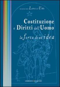 Costituzione e diritti dell'uomo. La forza di un'idea