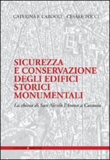 Sicurezza e conservazione degli edifici storici monumentali. La chiesa di San Nicolò l'Arena a Catania - copertina